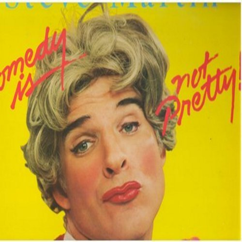Martin, Steve - Comedy Is Not Pretty!: Born To Be Wild, Cruel Shoes, How To Meet A Girl, Rubberhead, Googlephonics (Vinyl STEREO LP record, gate-fold cover) - NM9/NM9 - LP Records