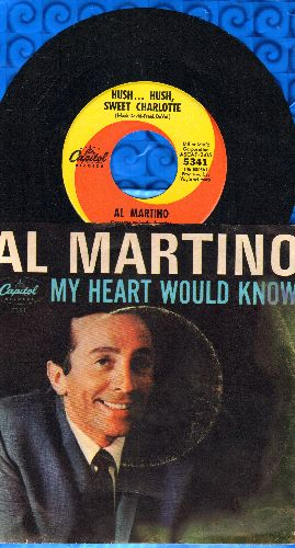 Martino, Al - Hush Hush Sweet Charlotte (Love Theme from Cult Classic Bette Davis Horror Film)/My Heart Would Know (with picture sleeve) - NM9/EX8 - 45 rpm Records