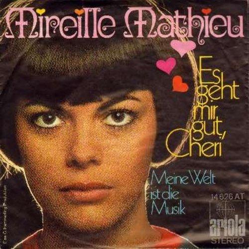 Mathieu, Mireille - Es geht mir gut, Cheri/Meine Welt ist die Musik (German Pressing with picture sleeve, sung in German) - NM9/NM9 - 45 rpm Records