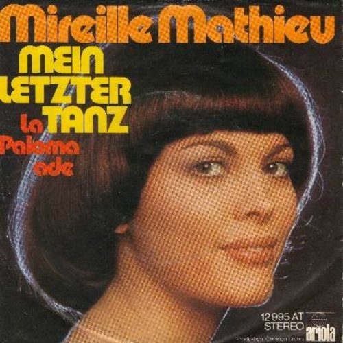 Mathieu, Mirleille - La Paloma ade/Mein letzter Tanz (German Pressing with picture sleeve, sung in German) - NM9/EX8 - 45 rpm Records