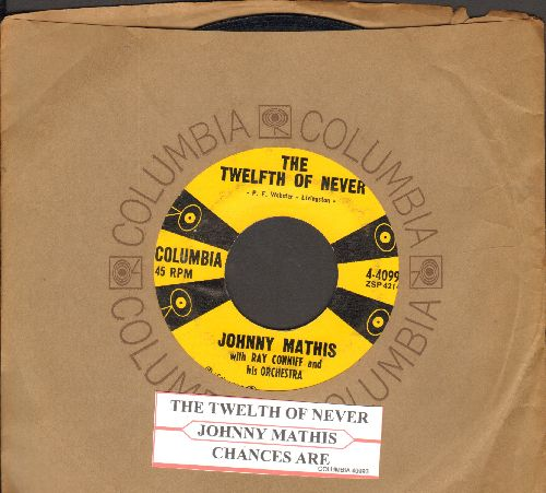 Mathis, Johnny - The Twelfth Of Never/Chances Are (with juke box label and vintage Columbia company sleeve) - VG7/ - 45 rpm Records