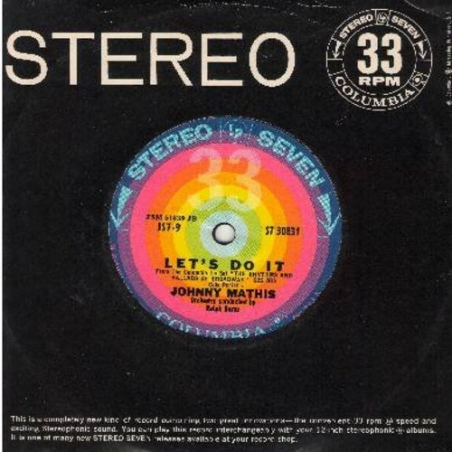 Mathis, Johnny - Let's Do It (Let's Fall In Love)/I Just Found Out About Love (RARE 7 inch 33rpm record with Columbia company sleeve, small spindle hole)  - NM9/ - 45 rpm Records