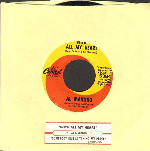 Martino, Al - With All My Heart/Somebody Else Is Taking My Place (with juke box label) - NM9/ - 45 rpm Records