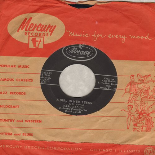 Maduri, Carl - A Girl In Her Teens/How Do I Love You (with vintage Mercury company sleeve) - NM9/ - 45 rpm Records