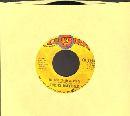 Mayfield, Curtis - We Got To Have Peace/Love To Keep You In My Mind - NM9/ - 45 rpm Records