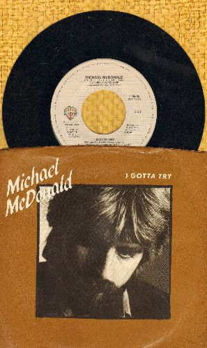 McDonald, Michael - I Gotta Try/Believe In It (with picture sleeve) - EX8/VG7 - 45 rpm Records