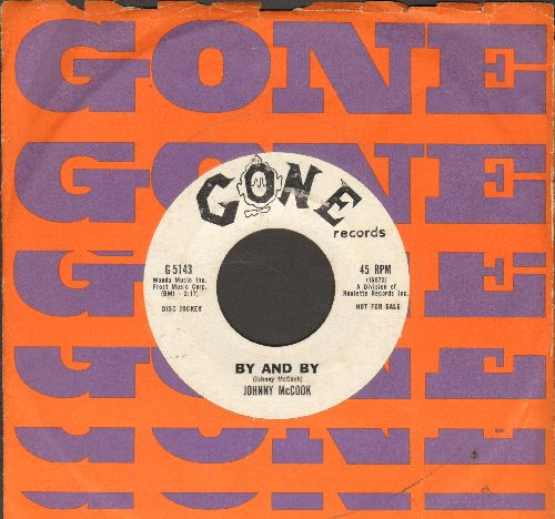 McCook, Johnny - By And By/White Orchid (DJ advance pressing with RARE Gone company sleeve) - VG7/ - 45 rpm Records