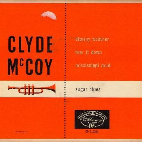McCoy, Clyde - Stormy Weather/Sugar Blues/Tear It Down/Mississippi Mud (Vinyl EP record with picture cover) - NM9/EX8 - 45 rpm Records