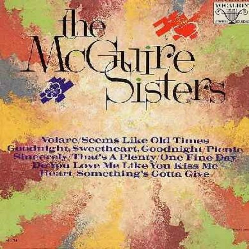 McGuire Sisters - The McGuire Sisters: Volare, Goodnight Sweetheart Goodnight, Sincerely, One Fine Day, Heart, Something's Gotta Give (Vinyl MONO LP record) - NM9/EX8 - LP Records