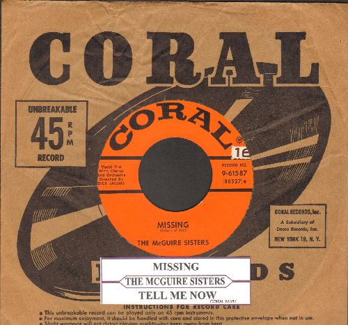 McGuire Sisters - Missing/Tell Me Now (with vintage Coral company sleeve and juke box label) - EX8/ - 45 rpm Records