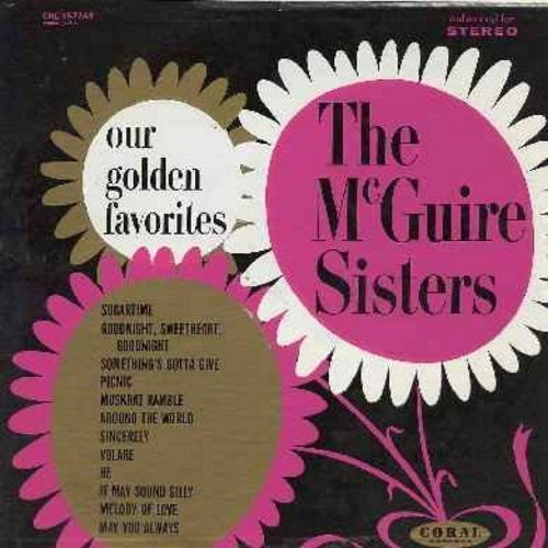 McGuire Sisters - Our Golden Favorites: Sincerely, Sugartime, Volare, Muscrat Ramble, Goodnight Sweetheart Goodnight, Something's Gotta Give  (Vinyl LP record, enhanced for STEREO, multicolor label) - EX8/VG7 - LP Records