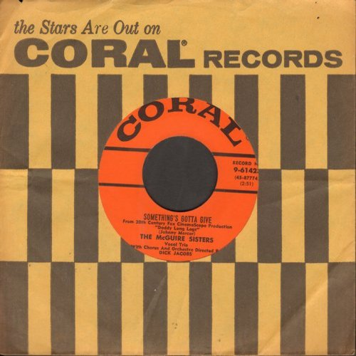 McGuire Sisters - Something's Gotta Give/Rhythm 'N' Blues (with vintage Coral company sleeve) - NM9/ - 45 rpm Records
