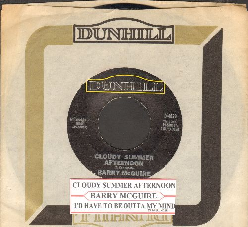 McGuire, Barry - Cloudy Summer Afternoon/I'd Have To Be Outta My Mind (with Dunhill company sleeve and juke box label) - EX8/ - 45 rpm Records