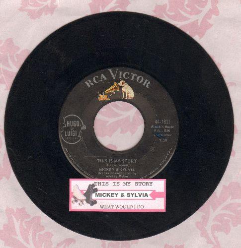 Mickey & Sylvia - This Is My Story/What Would I Do (DREAMY Doo-Wop double-hitter with juke box label) - VG7/ - 45 rpm Records