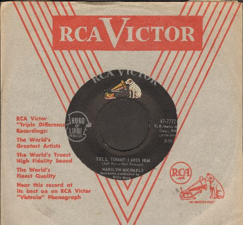 Michaels, Marilyn - Tell Tommy I Miss Him (Answer to -Tell Laura I Love Her-)/Everyone Was There But You (with RCA company sleeve) - M10/ - 45 rpm Records