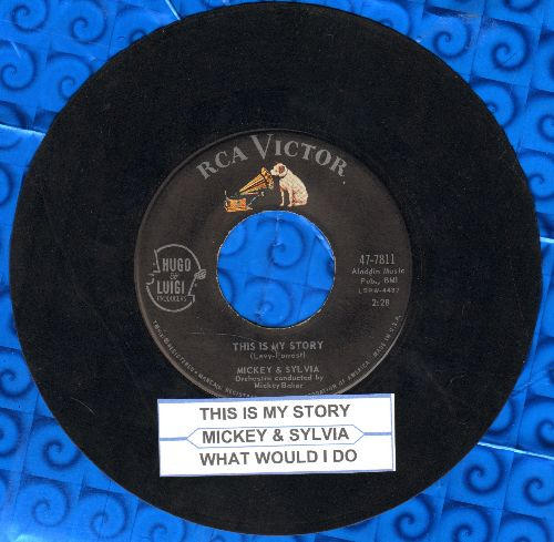 Mickey & Sylvia - This Is My Story/What Would I Do (DREAMY Doo-Wop double-hitter with juke box label) - NM9/ - 45 rpm Records