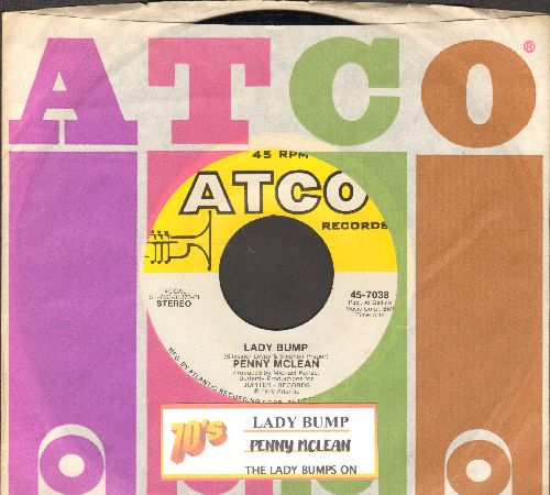 McLean, Penny - Lady Bump/The Lady Bumps On (Most successful title of various novelty records capitalizing on the 70s -Bump- Dance Craze) (with Atco company sleeve and juke box label) - NM9/ - 45 rpm Records
