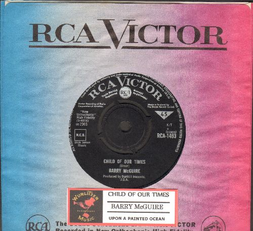 McGuire, Barry - Child Of Our Times/Upon A Painted Ocean (British Pressing with juke box label and vintage RCA company sleeve, with removable spindle adapter) - NM9/ - 45 rpm Records