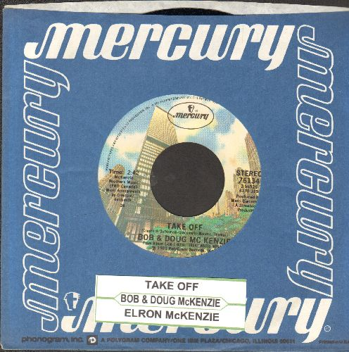 McKenzie, Bob & Doug - Take Off/Elron McKenzie (with juke box label and Mercury company sleeve) - NM9/ - 45 rpm Records