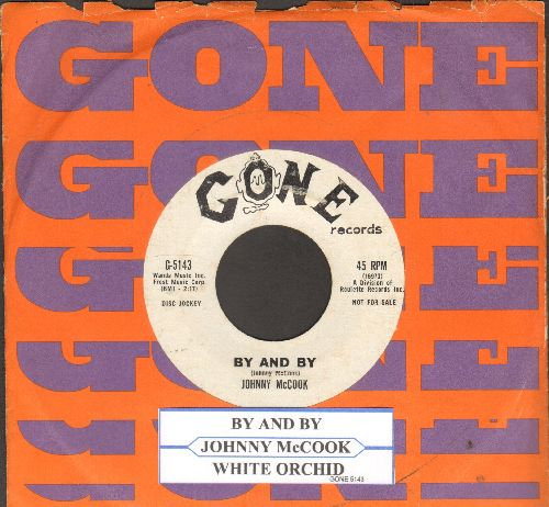 McCook, Johnny - By And By/White Orchid (DJ advance pressing with RARE Gone company sleeve and juke box label) - VG7/ - 45 rpm Records