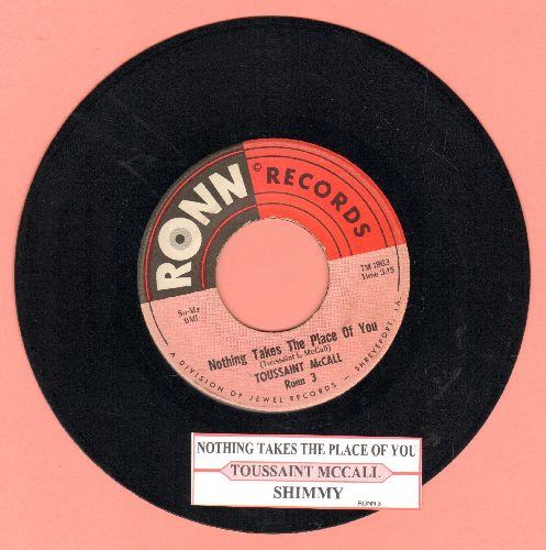 McCall, Toussaint - Nothing Takes The Place Of You (featured in film -Hairspray-)/Shimmy (with juke box label) - EX8/ - 45 rpm Records