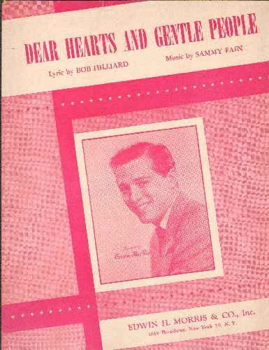 McRae, Gordon - Dear Hearts And Gentle People - Vintage SHEET MUSIC for the Pop Standard most successfully recorded by Bing Crosby; cover portrait of Gordon McRae) - EX8/ - Sheet Music