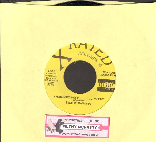 McNasty, Filthy - Everybody Was F______ But Me/Everybody Was Doing It But Me (with juke box Label) - NM9/ - 45 rpm Records