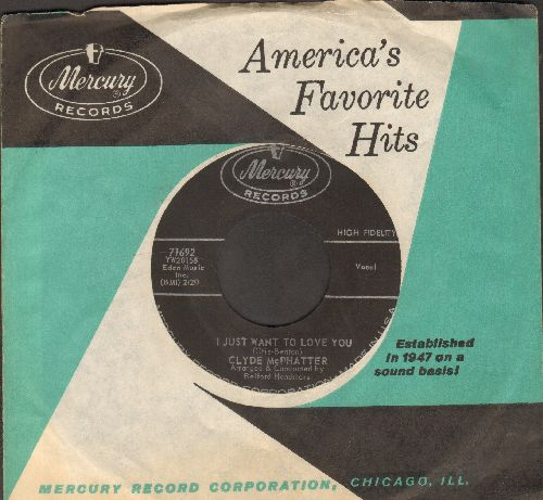 McPhatter, Clyde - I Just Want To Love You/You're For Me (with vintage Mercuy company sleeve) - EX8/ - 45 rpm Records