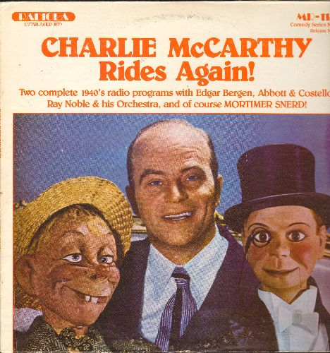 Bergen, Edgar, Abbott & Costello, Mortimer Snerd - Charlie McCarthy Rides Again! - 2 complete 1940s radio programs! (vinyl LP record, re-issue of vintage recordings) - NM9/VG7 - LP Records