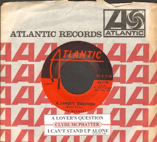 McPhatter, Clyde - A Lover's Question/I Can't Stand Up Alone (with juke box label and vintage Atlantic company sleeve) - VG7/ - 45 rpm Records