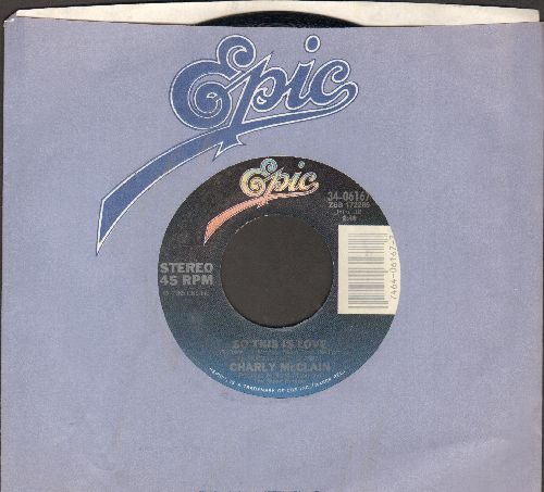 McClain, Charly - So This Is Love/Too Many Tears Too Late (with Epic company sleeve) - NM9/ - 45 rpm Records