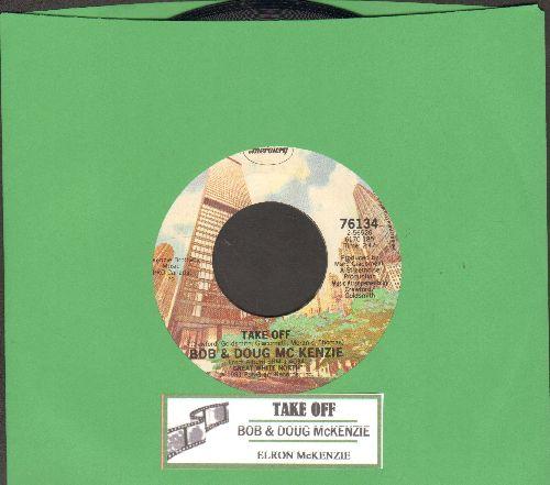 McKenzie, Bob & Doug - Take Off/Elron McKenzie  - NM9/ - 45 rpm Records