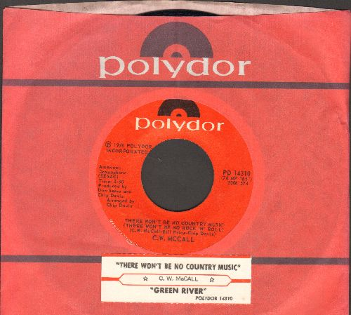 McCall, C. W. - There Won't Be No Country Music/Green River (with juke box label and company sleeve) - NM9/ - 45 rpm Records