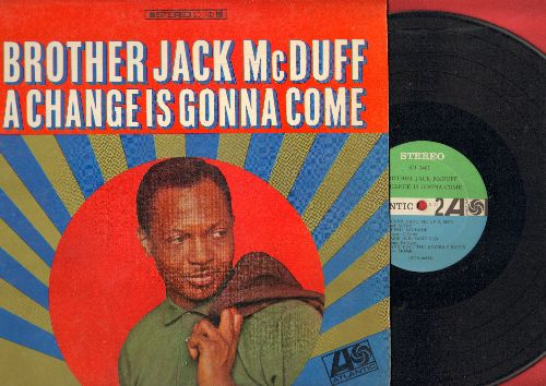 McDuff, Brother James - A Change Is Gonna Come: What'd I Say, No Tears, Gonna Hang Me Up A Sign (vinyl STEREO LP record) - VG7/EX8 - LP Records