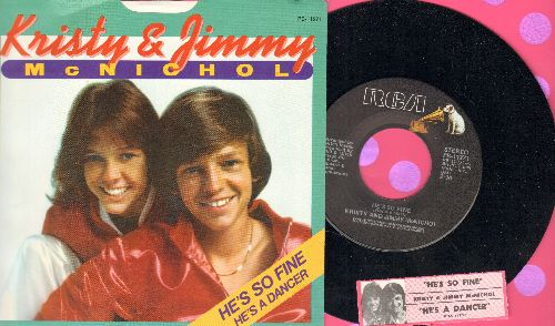 McNichol, Kristy & Jimmy - He's So Fine/He's A Dancer (with picture sleeve and RARE picture juke box label!) - NM9/NM9 - 45 rpm Records