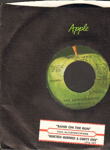 McCartney, Paul & Wings - Band On The Run/Nineteen Hundred And Eighty Five (with juke box label and Apple company sleeve) - EX8/ - 45 rpm Records
