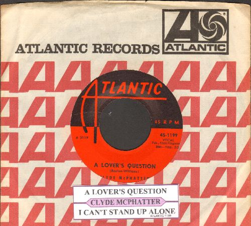 McPhatter, Clyde - A Lover's Question/I Can't Stand Up Alone (with juke box label and vintage Atlantic company sleeve) - NM9/ - 45 rpm Records