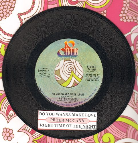 McCann, Peter - Do You Wanna Make Love (Or Do You Just Wanna Fool Around?)/Right Time Of The Night (with juke box label) - EX8/ - 45 rpm Records