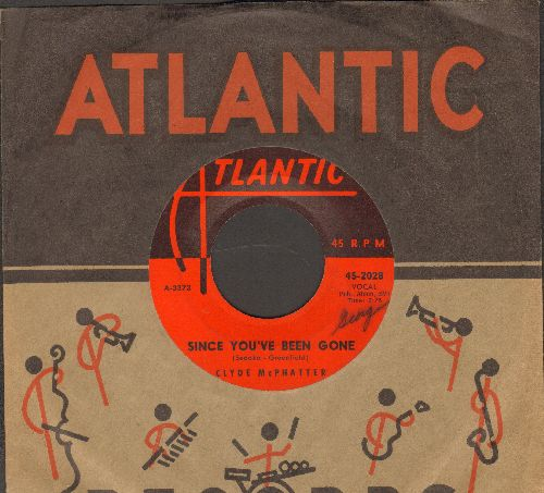 McPhatter, Clyde - Since You've Been Gone/Try Try Baby (with RARE vintage Atlantic company sleeve) - EX8/ - 45 rpm Records