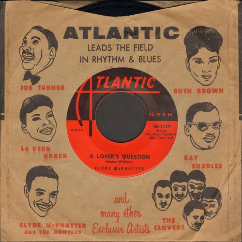 McPhatter, Clyde - A Lover's Question/I Can't Stand Up Alone (with RARE vintage Atlantic company sleeve) - NM9/ - 45 rpm Records