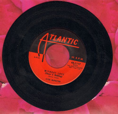 McPhatter, Clyde - Without Love (There Is Nothing)/I Make Believe - VG7/ - 45 rpm Records