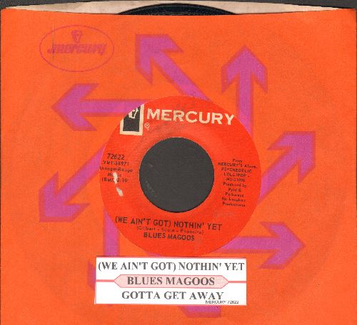 Blues Magoos - We Ain't Got Nothin' Yet/Gotta Get Away (with juke box label Mercury company sleeve) - NM9/ - 45 rpm Records