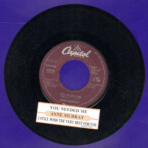 Murray, Anne - You Needed Me/I Still Wish The Very Best For You (with juke box label) - NM9/ - 45 rpm Records