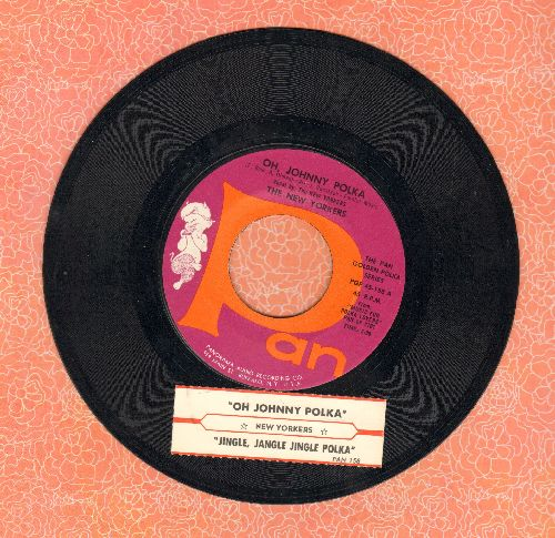 New Yorkers - Oh, Johnny Polka/Jingle Jangle Jingle Polka (with juke box label) - NM9/ - 45 rpm Records