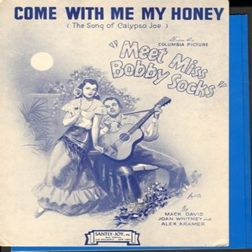 Come With Me My Honey - Come With Me My Honey (The Song of Calypso Joe) - SHEET MUSIC for song featured in film -Meet Miss Bobby Socks- (This is SHEET MUSIC, not any other kind of media!) - EX8/ - Sheet Music