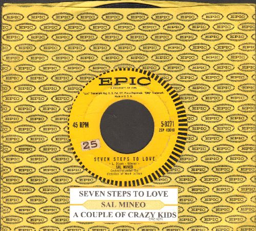 Mineo, Sal - Seven Steps To Love/A Couple Of Crazy Kids (with juke box label and Epic company sleeve) - VG7/ - 45 rpm Records