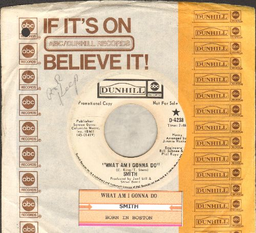 Smith - What Am I Gonna Do/Born In Boston (DJ advance pressing with company sleeve and juke box label) - EX8/ - 45 rpm Records