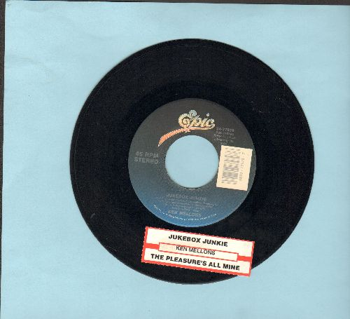 Mellons, Ken - Jukebox Junkie/The Pleasure's All Mine (with juke box label) - VG7/ - 45 rpm Records