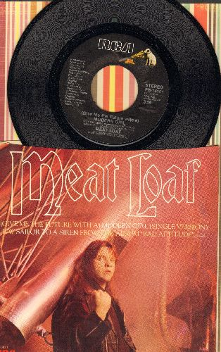 Meat Loaf - (Give Me The Future With A) Modern Girl/Sailor To A Siren (with RARE picture sleeve) - M10/NM9 - 45 rpm Records
