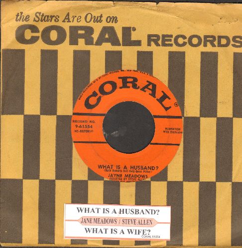 Meadows, Jayne, Stve Allen - What Is A Husband?/What Is A Wife? (with juke box label and vintage Coral company sleeve) - VG7/ - 45 rpm Records